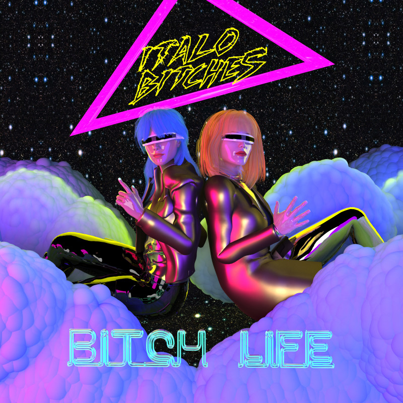 Italo Bitches_Bitch Life_final version